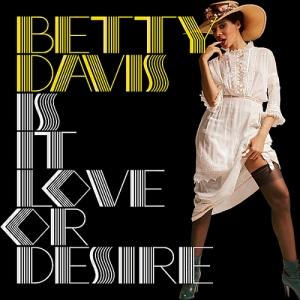 Betty-Davis-Is-It-Love-or-Desire1